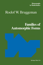 Families of Automorphic Forms by Roelof W. Bruggeman