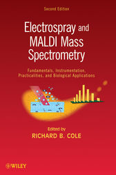 Electrospray and MALDI Mass Spectrometry by Richard B. Cole