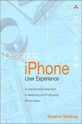 Designing the iPhone User Experience by Suzanne Ginsburg