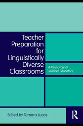Teacher Preparation for Linguistically Diverse Classrooms by Tamara Lucas