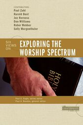 Exploring the Worship Spectrum by Paul E. Engle