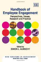 Handbook of Employee Engagement: Perspectives, Issues, Research and Practice
