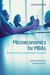 Microeconomics for MBAs by Richard B. McKenzie