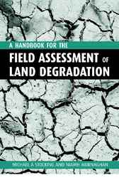 A Handbook for the Field Assessment of Land Degradation by Michael A. Stocking