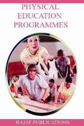Physical Education Programmes by C.K. Pathak