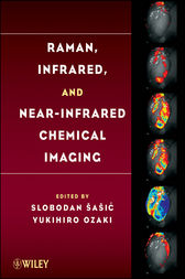 Raman, Infrared, and Near-Infrared Chemical Imaging by Slobodan Sasic