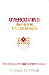 Overcoming Barriers to Church Growth by Michael Fletcher