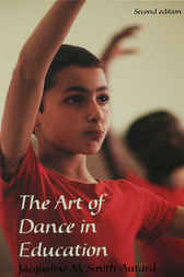 The Art of Dance in Education by Jacqueline M. Smith-Autard