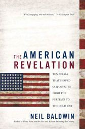 The American Revelation by Neil Baldwin