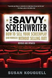 The Savvy Screenwriter by Susan Kouguell