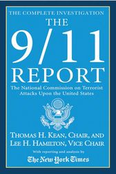 The 9/11 Report by The National Commission on Terrorist Attacks Upon the United States