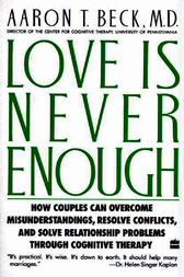 Love Is Never Enough by Aaron T. Beck