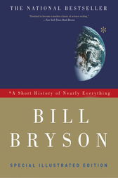 A Short History of Nearly Everything: Special Illustrated Edition by Bill Bryson