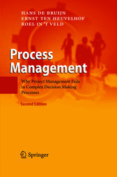 Process Management: Why Project Management Fails in Complex Decision Making Processes
