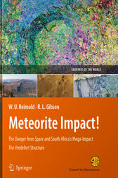 Meteorite Impact!: The Danger from Space and South Africa's Mega-Impact The Vredefort Structure