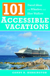 101 Accessible Vacations by Candy Harrington