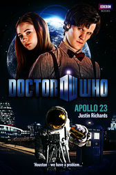 Doctor Who: Apollo 23 by Justin Richards