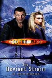 Doctor Who: The Deviant Strain by Justin Richards