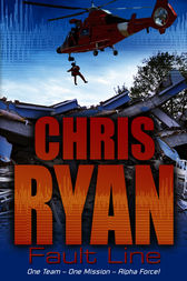 Alpha Force: Fault Line by Chris Ryan