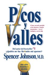 Picos y valles (Peaks and Valleys; Spanish edition by Spencer Johnson