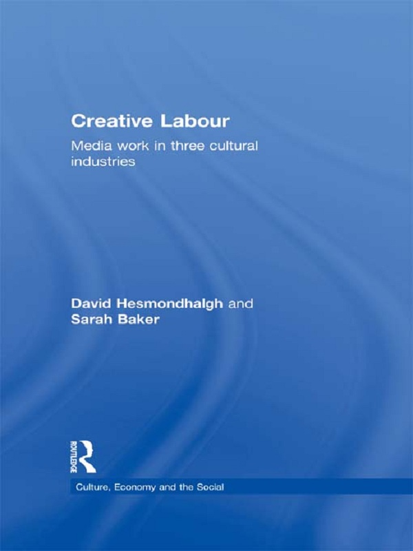 Download Ebook Creative Labour by David Hesmondhalgh Pdf