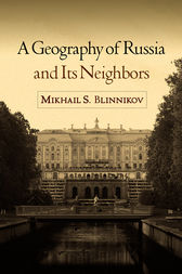 Geography of Russia and Its Neighbors by Mikhail S. Blinnikov