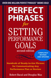 Perfect Phrases for Setting Performance Goals, Second Edition by Douglas Max