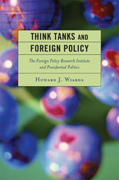 Think Tanks and Foreign Policy by Howard J. Wiarda