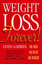 Weight Loss Forever! by Linda Gabriel
