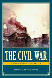 The Civil War Naval Encyclopedia [2 volumes] by Spencer Tucker