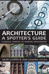 Architecture; A Spotter's Guide by Sarah Cunliffe