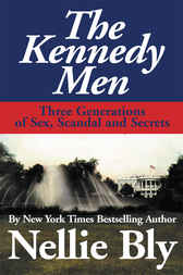 The Kennedy Men by Nellie Bly