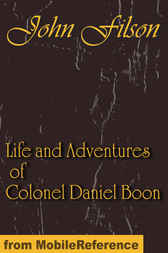 Life and Adventures of Colonel Daniel Boon by MobileReference