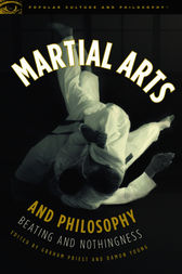 Martial Arts and Philosophy by Graham Priest