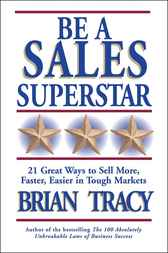Be a Sales Superstar by Brian Tracy
