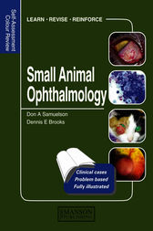 Small Animal Ophthalmology by Don A. Samuelson