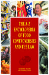 The A-Z Encyclopedia of Food Controversies and the Law [2 volumes]