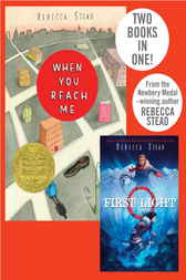 When You Reach Me/First Light by Rebecca Stead