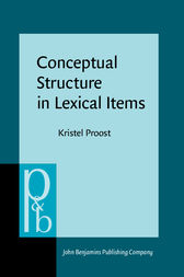 Conceptual Structure in Lexical Items by Kristel Proost