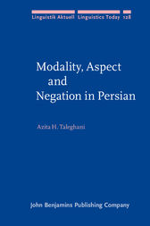 Modality, Aspect and Negation in Persian by Azita H. Taleghani