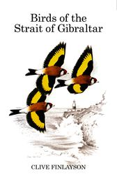 Birds of the Strait of Gibraltar by Clive Finlayson
