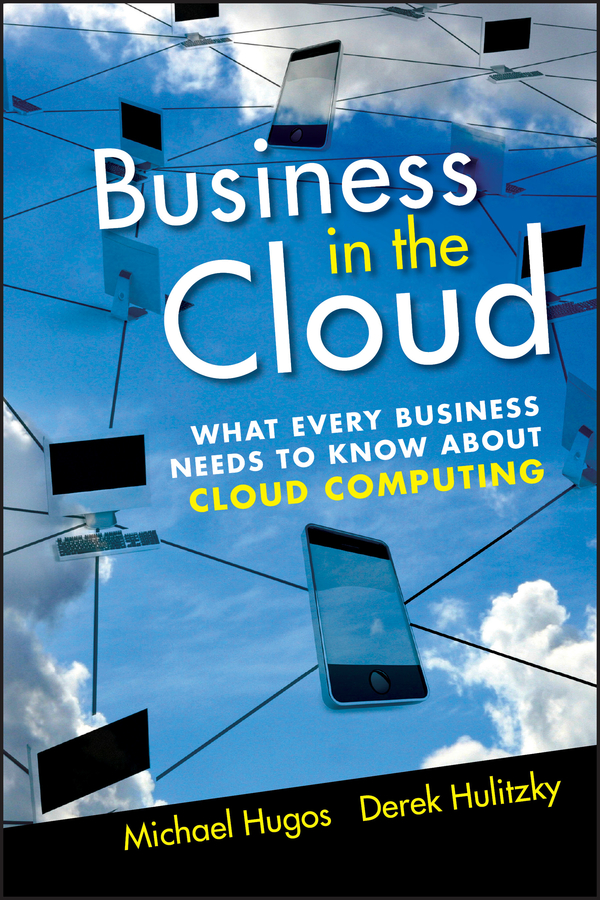 Download Ebook Business in the Cloud by Michael H. Hugos Pdf