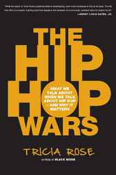 The Hip Hop Wars by Tricia Rose