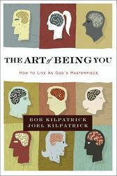 The Art of Being You by Bob Kilpatrick