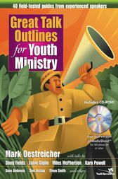 Great Talk Outlines for Youth Ministry by Mark Oestreicher