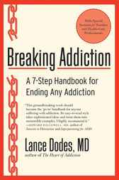Breaking Addiction by Lance M. Dodes