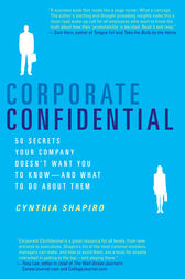 Corporate Confidential by Cynthia Shapiro
