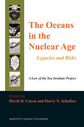 The Oceans in the Nuclear Age by David D. Caron