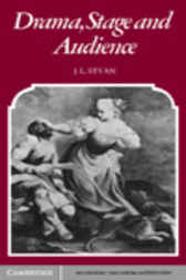 Drama Stage and Audience by John L. Styan