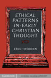 Ethical Patterns in Early Christian Thought by Eric Osborn